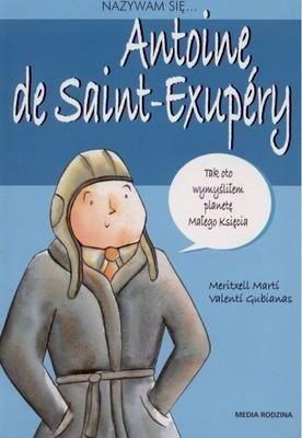 Nazywam się Antoni de Saint-Exupery