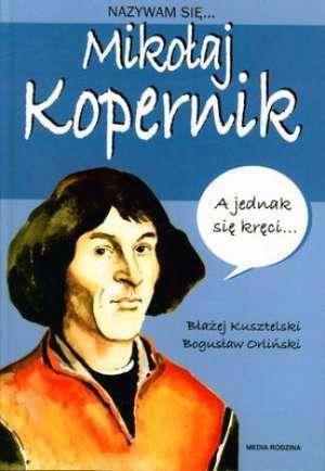 Nazywam się Mikołaj Kopernik