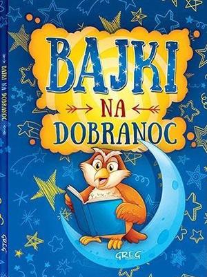 Bajki na dobranoc do czytania dla dzieci