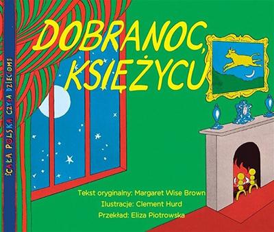Dobranoc, księżycu! - książka na dobranoc dla dzieci