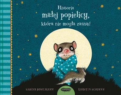 Historia małej popielicy, która nie mogła zasnąć - książka do snu